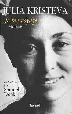Julia Kristeva Je me voyage Julia Kristeva, Philippe Sollers, Etat Civil, Books, Romans, Editorial, Journal, Products, Travel