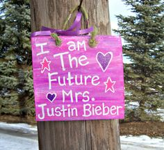 MRS. JUSTIN BIEBER Barn Wood Sign Hand Painted Plaque Girls Teens Gift Wall Room Cute Hot Pink Bedroom Decor Handpainted Music Boyfriend. $16.50, via Etsy.