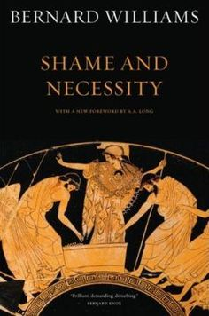 I think Williams was the best English-speaking philosopher of the last fifty years, and that this is his best book. By examining Greek tragedy, Williams reflects on ancient and modern conceptions of selfhood, justice and freedom. Written with his usual verve and clarity, Shame and Necessity has important lessons to teach us - about ourselves and our self-conceptions