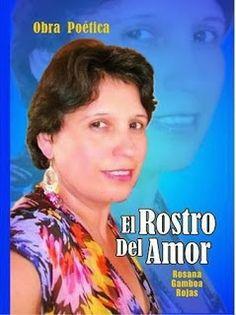 """Virginia Oviedo - Libros, pintura, arte en general.: LIBRO """"EL ROSTRO DEL AMOR"""" de Rosana Gamboa"""