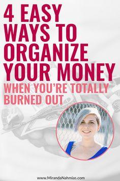 4 Easy Ways to Organize Your Money When You're Totally Burned Out << Andi Smiles // Miranda Nahmias