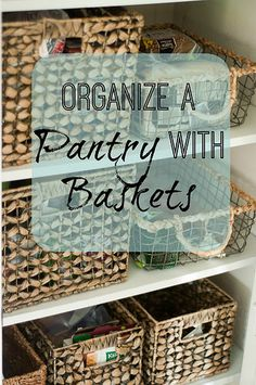 Organize a pantry with baskets.