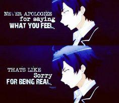 """Entschuldige dich niemals dafür, was du fühlst, dass wäre so als würdest du sagen """"Tut mir leid,dass ich echt bin."""""""
