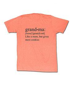 Look at this #zulilyfind! Neon Peach Heather 'Grandma' Definition Tee - Women #zulilyfinds