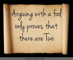 Don't arguing with a fool #quotes #quote