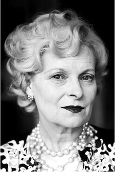 Vivienne Westwood - this woman is a true original and doesn't give a damn what you, or anyone else thinks. Long live punk rock!