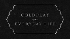 Coldplay New Album November 2019 Coldplay New Album, Coldplay Tattoo, Coldplay Lyrics, Champions Of The World, Evil World, Latest Music Videos, Grammy Nominations, Best Albums, Marching Bands