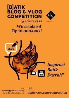 Kompetisi Blog dan Vlog tentang Inspirasi Batik Daerah, by ALKHANSAS.  #batik #blog #vlog #lomba #kompetisi