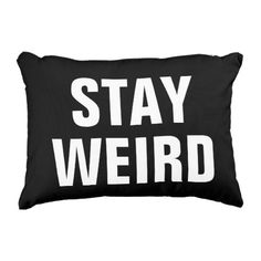 STAY WEIRD enjoyable black white typography throw pillow. >>> Have a look at more by checking out the photo