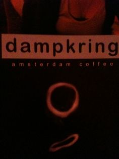 Dampkring...Amsterdam...the hours fly by