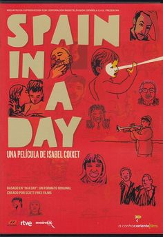 Basada en el concepto de la película Life in a Day, dirigida por Kevin Macdonald y producida por Ridley Scott, Spain in a Day da vida a la historia de los españoles (en España y el extranjero) con el objetivo de crear una película grabada por ellos mismos. http://www.filmaffinity.com/es/film224638.html  http://rabel.jcyl.es/cgi-bin/abnetopac?SUBC=BPSO&ACC=DOSEARCH&xsqf99=1869709