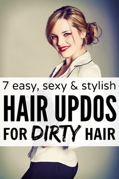 Don't have time to shampoo your hair, but still want to look glam? Me too! And that's why I love this collection of easy, sexy, and stylish hair updos for dirty hair. Full tutorials included!