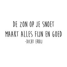Gedichtjes « 'The sun on your face makes everything fine and good' ☀️🌻💛 Happy Quotes, Positive Quotes, Best Quotes, Summer Quotes Instagram, Summer Decoration, Dutch Words, Dutch Quotes, Quote Citation, Garden Quotes