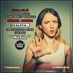 "Sementara sibuk cari doi "" NATAL "" • • • #mamanucumanado  #mememanado"