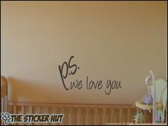 A personal favorite from my Etsy shop https://www.etsy.com/listing/157751144/ps-we-love-you-nursery-baby-bedroom