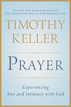 Prayer: Experiencing Awe and Intimacy with God by Timothy Keller http://www.amazon.com/dp/0525954147/ref=cm_sw_r_pi_dp_JCsmwb0M0H0BA