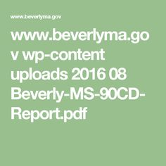 www.beverlyma.gov wp-content uploads 2016 08 Beverly-MS-90CD-Report.pdf