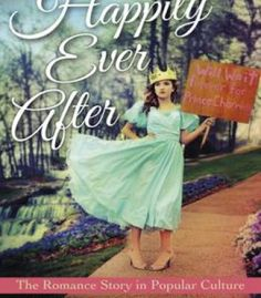 Happily Ever After: The Romance Story In Popular Culture PDF