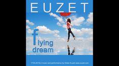 Have you listen : FLYING DREAM - EUZET (1736-2K18_003) https://youtu.be/_dvWUG-cYuE via @YouTube