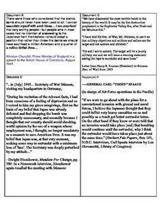 """This common-core aligned activity will have your students """"think like an historian"""" by analyzing primary sources to answer the central historical question: Was it militarily necessary to drop the atomic bomb? Six primary sources and a graphic organizer is included. As a formative assessment you can have your students write a simple DBQ thesis statement, paragraph or essay."""