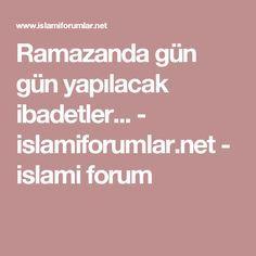 Ramazanda gün gün yapılacak ibadetler... - islamiforumlar.net - islami forum