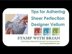 New Video: Tips for Adhering Sheer Perfection Designer Vellum | STAMP WITH BRIAN
