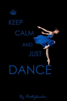 Keep calm and just dance by Prettylouder .