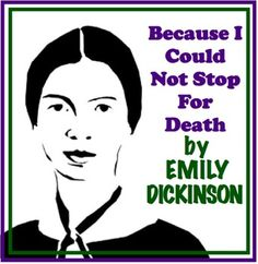an analysis of emily dickinsons because i could not stop for death Emily dickinson's because i could not stop for death 1179 words - 5 pages we find in fairy tales and movies rather than being malicious and unjust, death is an inevitable part of the cycle of life in recent centuries, poets have spent much of their time writing of death and its inescapability-both as.