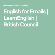 English for Emails | LearnEnglish | British Council