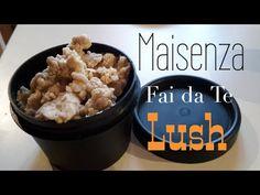 DIY: LUSH MAISENZA FAI DA TE! Facilissimo! - YouTube
