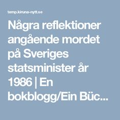 Några reflektioner angående mordet på Sveriges statsminister år 1986 | En bokblogg/Ein Bücher-Blog