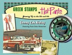 growing up in the 60's | Green Stamps to Hot Pants: Growing up in the 50's and 60's