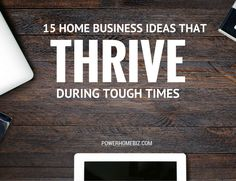 15 Home Business Ideas That Thrive During Recession And Tough Times