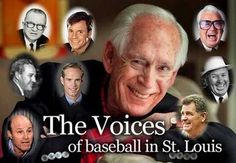 The Voices of baseball in St. Louis