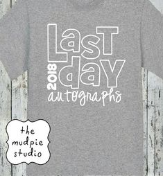 Last Day of School autograph T-shirt on Etsy!  Perfect gift for teachers, too! I'll customize!