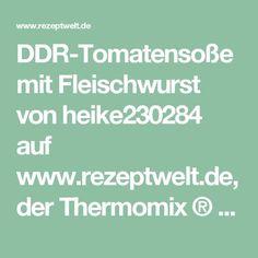 DDR-Tomatensoße mit Fleischwurst von heike230284 auf www.rezeptwelt.de, der Thermomix ® Community
