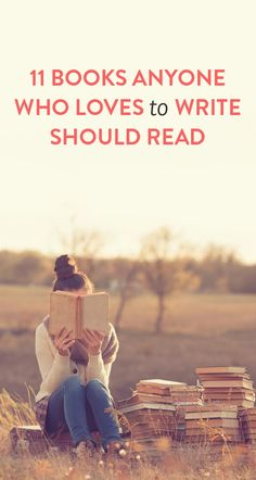 11 books anyone who loves to write should read