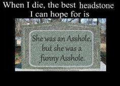 funny meme, tombstone, headstone, asshole