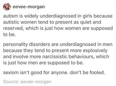 Sexism is detrimental for both men and women. Autistic women suffer as do personality disorder men