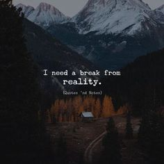 I need a break from reality.that's why, to escape reality I read books❤️ Quotes Deep Feelings, Hurt Quotes, Mood Quotes, Not Fair Quotes, Get Away Quotes, Attitude Quotes, Needing A Break Quotes, Need A Break, One Liner Quotes
