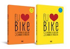 Eu Amo Bike – 50 histórias de quem ama andar de bicicleta - Editora MOL | font in use: Berimbau