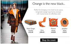 Orange is the new black - Amara - trends translating from fashion Home Trends, Orange Is The New Black, Neutral Tones, Colour Schemes, Soft Furnishings, Missoni, New Look, Bring It On, Shopping