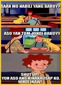Kids Can Relate: A Compilation of Tom Sawyer Memes - When In Manila meme tagalog Hugot Lines Tagalog Funny, Tagalog Quotes Funny, Tagalog Quotes Hugot Funny, Pinoy Quotes, Jokes Quotes, Qoutes, Funny Cartoon Quotes, Very Funny Memes, Memes Funny Faces