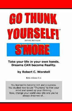 Go Thunk Yourself, S'more! by Robert C. Worstell. $4.08. Publisher: Midwest Journal Press; beta 0.1a epub edition (December 10, 2012). 51 pages