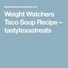 Weight Watchers Taco Soup Recipe – tastytexastreats