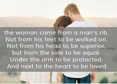 A woman came from a man's rib...