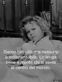 Italian Quotes, Italian Language, Dalai Lama, Woman Quotes, Sentences, Poems, Spirituality, Positivity, Thoughts