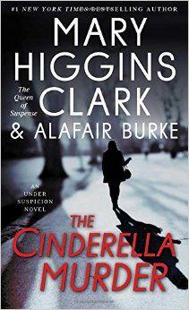 The Cinderella Murder: An Under Suspicion Novel: Mary Higgins Clark, Alafair Burke: 9781476763699: Amazon.com: Books
