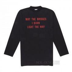 Indie Designs Vetements Inspired May The Bridges I Burn Light The Way Oversized Printed Sweatshirt