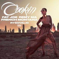 Fat Joe & Remy Ma ft. French Montana – Cookin